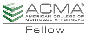 Fellow of the American College of Mortgage Attorneys