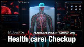 McAfee & Taft Healthcare Industry Seminar 2019