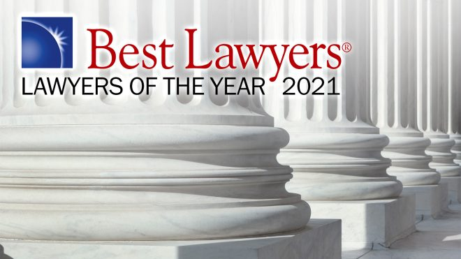 "2021 edition of The Best Lawyers in America ""Lawyers of the Year"""