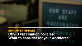 COVID Vaccination Policies for the workforce