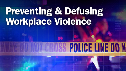 [WEBINAR ON DEMAND] Preventing & Defusing Workplace Violence