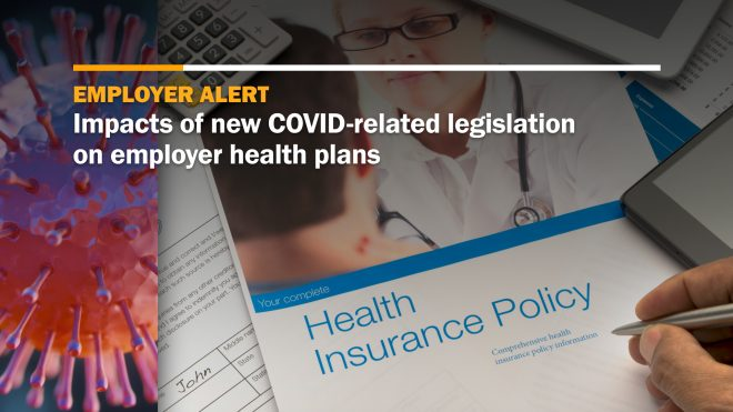 Impacts of COVID-related legislation on employer health plans