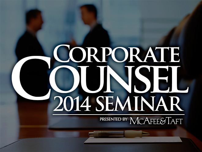 Corporate Counsel 2014 Seminar presented by McAfee & Taft